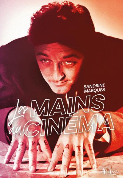 """5 questions à Sandrine Marques, auteure du livre """"Les Mains au cinéma"""""""